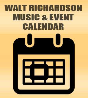 Walt Richardson Music and Event Calendar